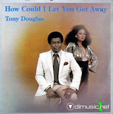 Tony Douglas - How Could I Let You Get Away 1982
