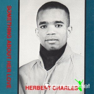 Herbert Charles - Something about her love (1986) lp