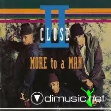 II Close - More To A Man (1993)