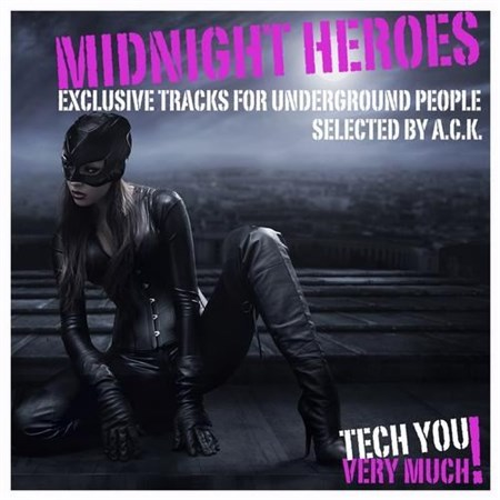 Midnight Heroes (Exclusive Tracks for Underground People - Selected By A.C.K.) (2013)
