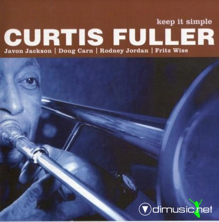 Curtis Fuller - Keep It Simple (2005)