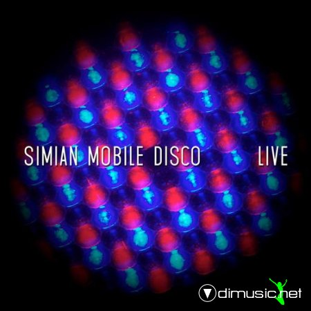 Simian Mobile Disco - Live (2013)