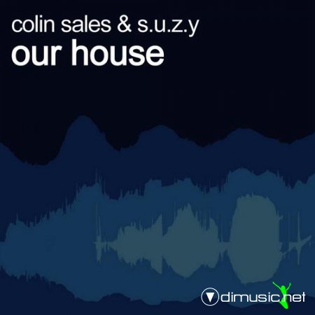 Colin Sales & S.U.Z.Y - Our House (2013)