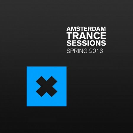 Amsterdam Trance Sessions Spring (2013)