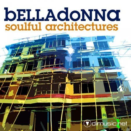 Belladonna - Soulful Architechtures (2008)