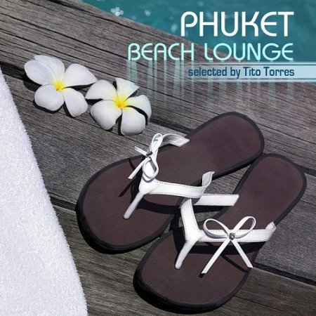 Phucket Beach Lounge: Selected By Tito Torres (2013)