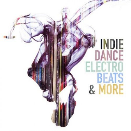 Indie Dance Electro Beats and More (2013)