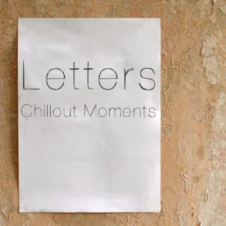 Letters - Chillout Moments (2013)