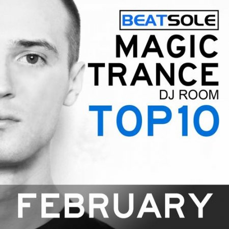 Magic Trance DJ Room Top 10 February 2013 Mixed By Beatsole (2013)