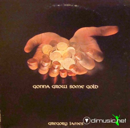 Gregory James - Gonna grow some gold (1979)