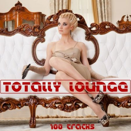 Totally Lounge 100 Tracks (2013)
