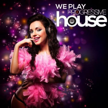 We Play Progressive House (2013)