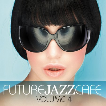 Future Jazz Cafe Volume 4 (2013)