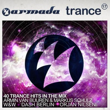 Armada Trance Vol 17 40 Trance Hits In The Mix (2013)