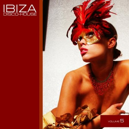 Ibiza Disco House Vol 5 (2013)