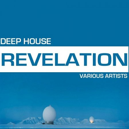Deep House Revelation (2013)
