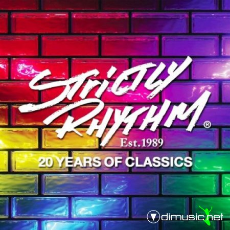 Strictly Rhythm Est. 1989 - 20 Years Of Classics