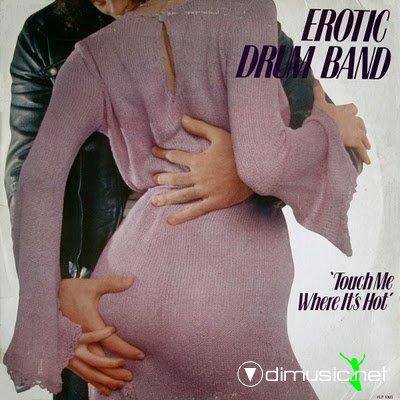 Erotic Drum Band - Touch Me Where It's Hot  1980