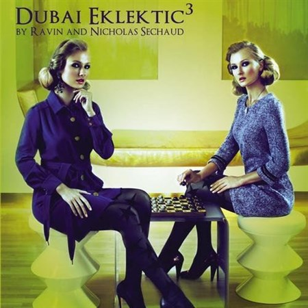 Dubai Eklektic 3 (By Dj Ravin And Dj Nicholas Sechaud) (2013)