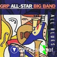 GRP All-Star Big Band - All Blues (1995)