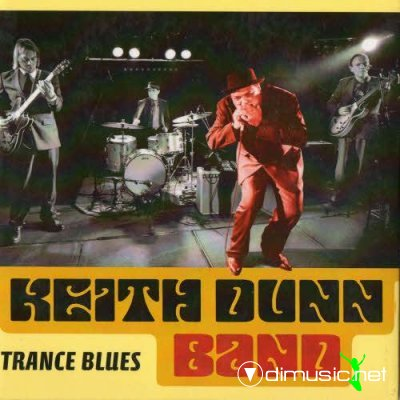 Keith Dunn Band - Trance Blues (2012)