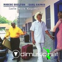 Roscoe Shelton & Earl Gaines - Let's Work Together (2000)