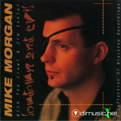 Mike Morgan & The Crawl - Low Down And Evil (1997)