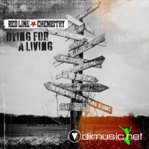 Red Line Chemistry - Dying For A Living (2010)
