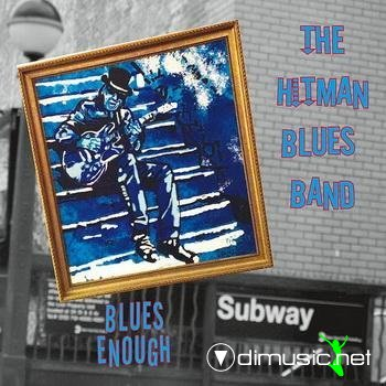 The Hitman Blues Band - Blues Enough (2013)