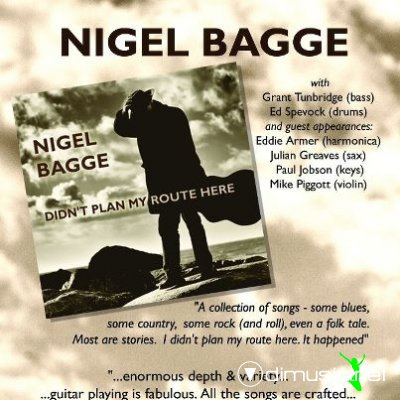 Nigel Bagge - Didn't Plan My Route Here 2012