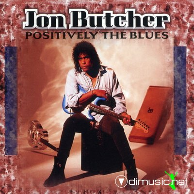 Jon Butcher - Positively The Blues 1995