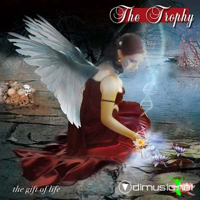 The Trophy – The Gift Of Life (2009)