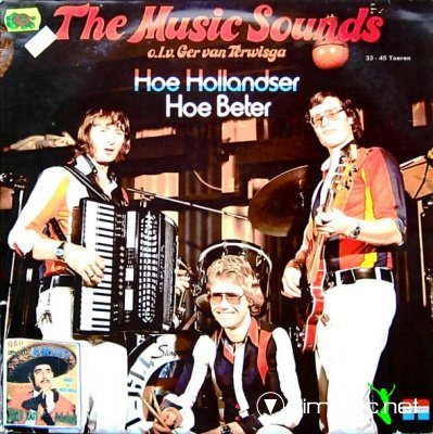 The Music Sounds - Hoe Hollandser Hoe Beter (1977)