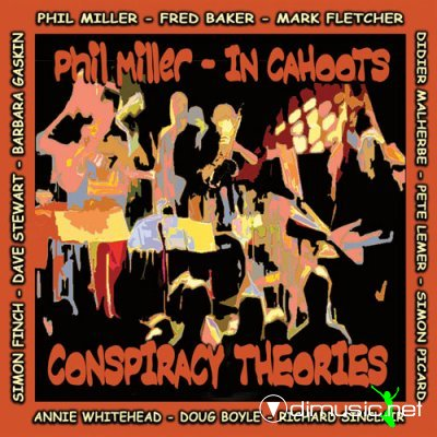 Phil Miller-In Cahoots - Conspiracy Theories (2007)