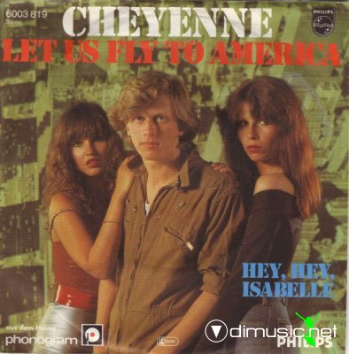 Cheyenne - Let Us Fly To America / Hey, Hey, Isabelle (Vinyl, 7'') 1979
