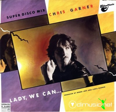 Chris Garner - Lady, We Can... (Super Disco Mix) (Vinyl, 12'') 1985