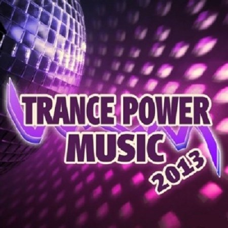 Trance Power Music (2013)