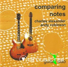Charles Alexander & Andy Robinson - Comparing Notes (2004)