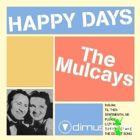 The Mulcays - Happy Days!