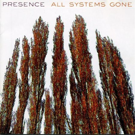 Presence-All Systems Gone (1999) (FLAC)