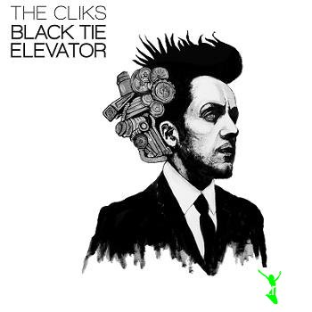 The Cliks - Black Tie Elevator (2013)