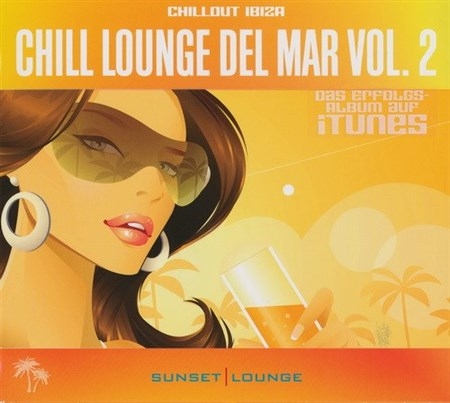 Chill Lounge Del Mar Vol.2: Ibiza Beach Cafe Chilled Out Sessions (2012) (FLAC)
