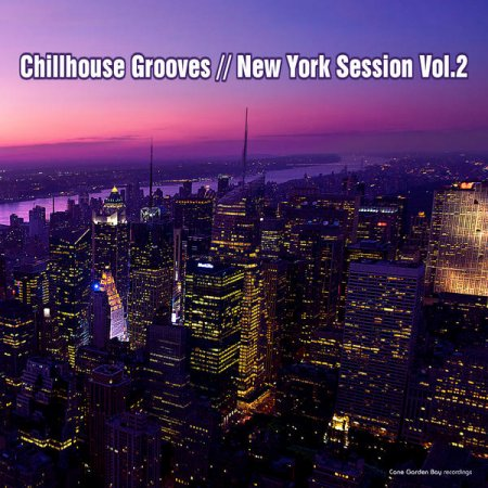 Chillhouse Grooves New York Session Vol 2 (2013)