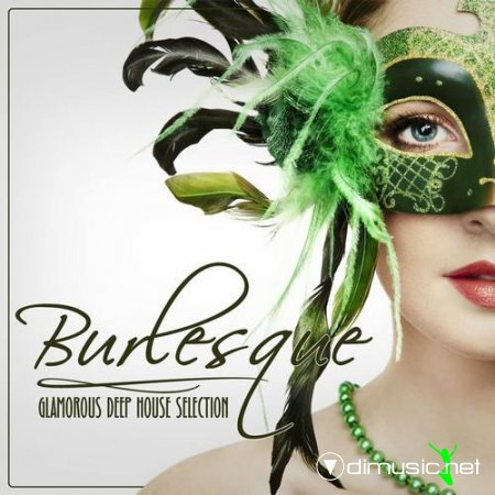 VA - Burlesque: Glamorous Deep House Selection (2013)