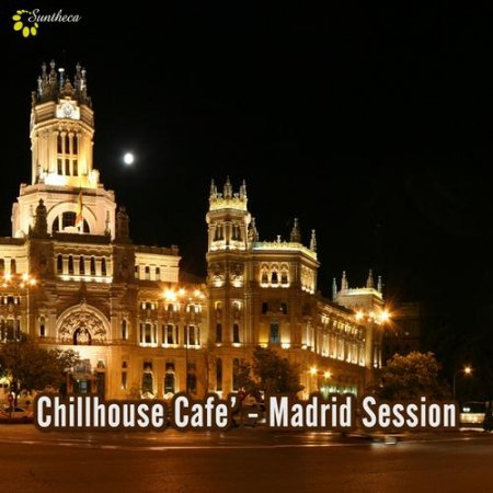 Chillhouse Cafe - Madrid Session (2013)