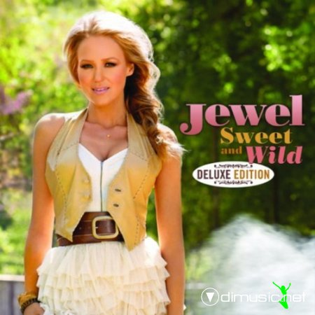 Jewel - Sweet And Wild [2CD Deluxe Edition] (2010)