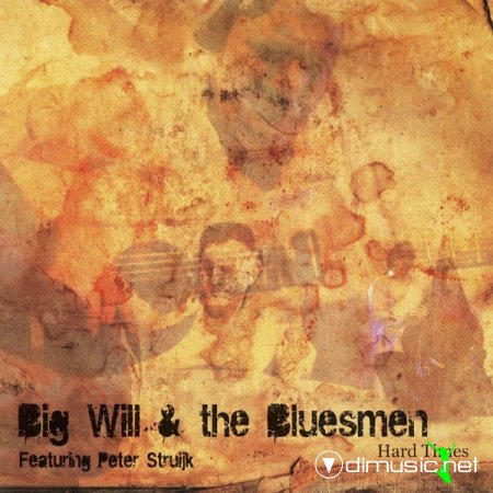 Big Will & The Bluesmen - Hard Times 2011
