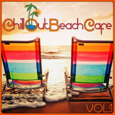 Chill Out Beach Cafe Vol 1 (2013)