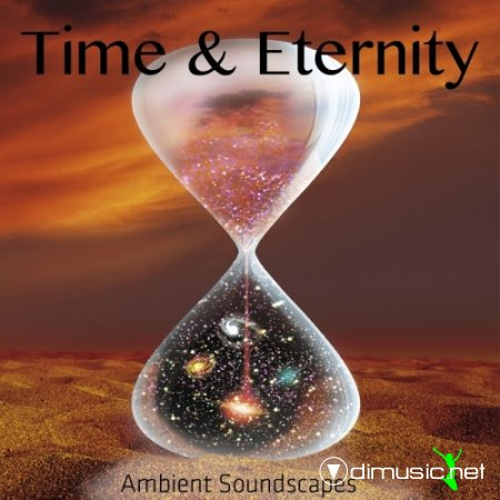VA - Time & Eternity (Ambient Soundscapes)(2013)