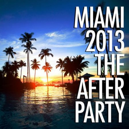 Miami 2013 - The Afterparty (2013)